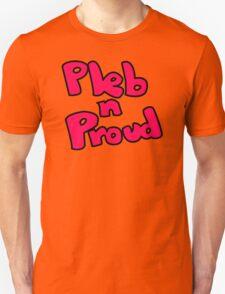 Pleb N Proud Unisex T-Shirt