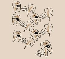 'Our Pirate Teeth' Unisex T-Shirt