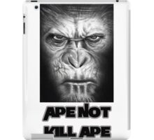 Caesar | Ape Not Kill Ape | Dawn of the Planet of the Apes iPad Case/Skin