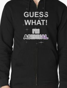 Guess what! I'm asexual T-Shirt