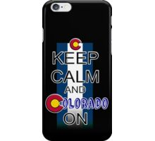 Keep Calm and Colorado On iPhone Case/Skin