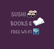Sushi, books and free wi-fi Unisex T-Shirt
