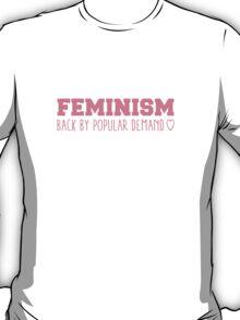 Feminism Back by Popular Demand T-Shirt