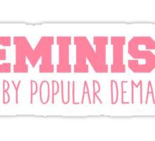Feminism Back by Popular Demand Sticker