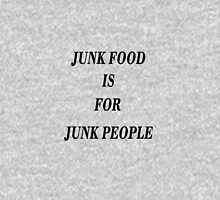 Junk Food is for Junk People Unisex T-Shirt