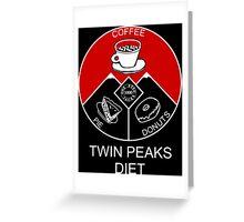 Twin Peaks Diet Greeting Card