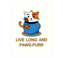 LIVE LONG AND PAWS-PURR Art Print