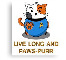 LIVE LONG AND PAWS-PURR Canvas Print