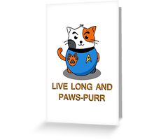 LIVE LONG AND PAWS-PURR Greeting Card