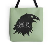 the Eagles are Coming ! Tote Bag