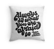 Do what your afraid of Throw Pillow