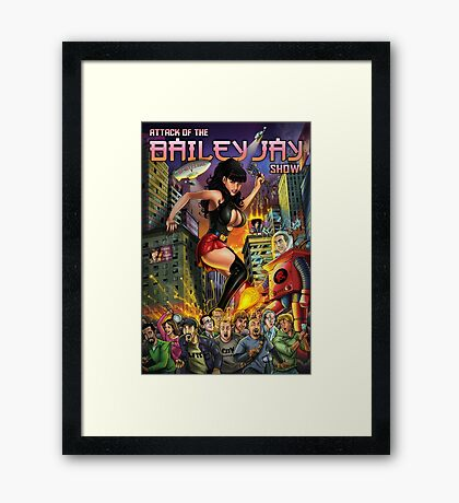 Attack of The Bailey Jay Show  Framed Print