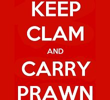 Keep Clam and Carry Prawn by bookishkate