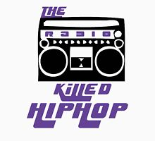 The Radio Killed Hip-Hop Unisex T-Shirt