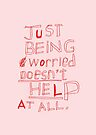 JUST BEING WORRIED DOESN'T HELP AT ALL by Steve Leadbeater