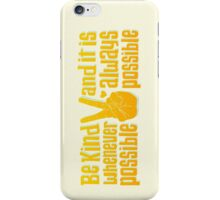 Be Kind Whenever Possible iPhone Case/Skin