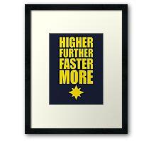 Higher Further Faster More Framed Print