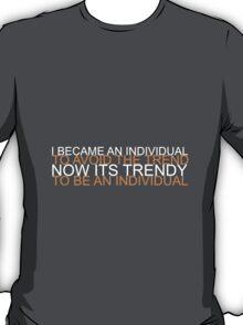 Trendy Individual T-Shirt