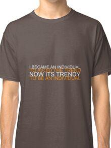 Trendy Individual Classic T-Shirt