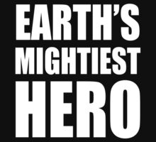 Earth's Mightiest Hero by psychoandy