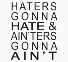 Haters Gonna Hate & Ain'ter Gonna Ain't Kids Clothes