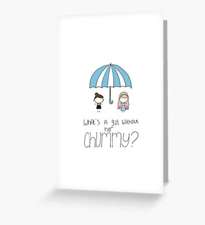What's a Girl Without her Chummy? Greeting Card