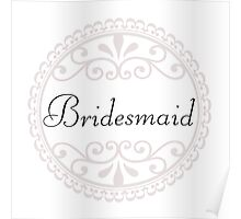Bridesmaid Big Day Wedding Party Something Blue Marriage Married Poster