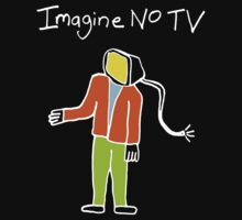 Imagine no TV Cartoon by irregulargoods