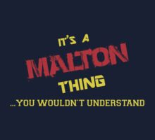 It's A MALTON thing, you wouldn't understand !! T-Shirt