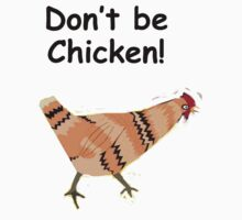 Don't be Chicken Kids Clothes