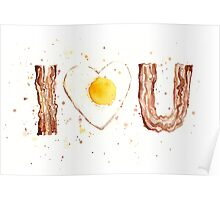 Bacon and Egg I Heart You Poster