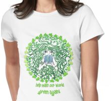 Help make our world green again Womens Fitted T-Shirt
