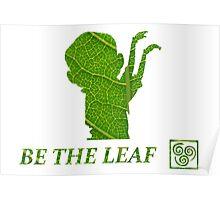 The Legend of Korra : Be The Leaf Poster