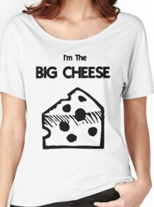 I'm The BIG CHEESE Women's Relaxed Fit T-Shirt