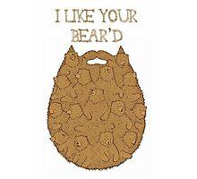 I like your beard/bear'd Photographic Print