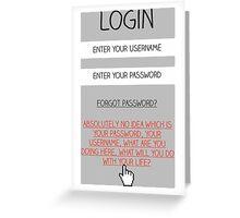 Honest Login Greeting Card