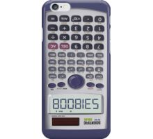 Spelling Boobies on My Calculator iPhone Case/Skin