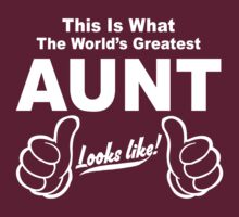Worlds Greatest Aunt Looks Like by johnlincoln2557