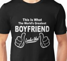 Worlds Greatest Boyfriend Looks Like Unisex T-Shirt