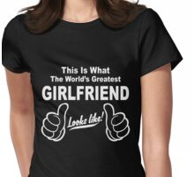 Worlds Greatest Girlfriend Looks Like Womens Fitted T-Shirt