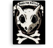 Born for battle! Canvas Print