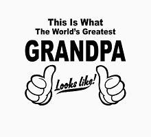 WORLDS GREATEST GRANDPA LOOKS LIKE Unisex T-Shirt