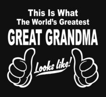 Worlds Greatest Great Grandma Looks Like by johnlincoln2557