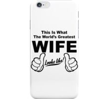 Worlds Greatest Wife Looks Like iPhone Case/Skin