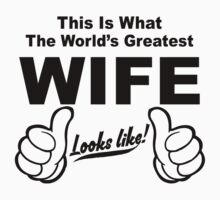 Worlds Greatest Wife Looks Like by johnlincoln2557