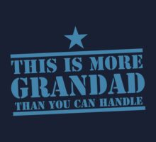This is more GRANDAD than you can handle T-Shirt