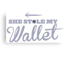 She stole my Wallet with arrow left Canvas Print