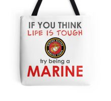 Try being a Marine! Tote Bag