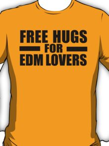 Free hugs for EDM lovers T-Shirt