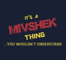 It's A MIVSHEK thing, you wouldn't understand !! by itsmine